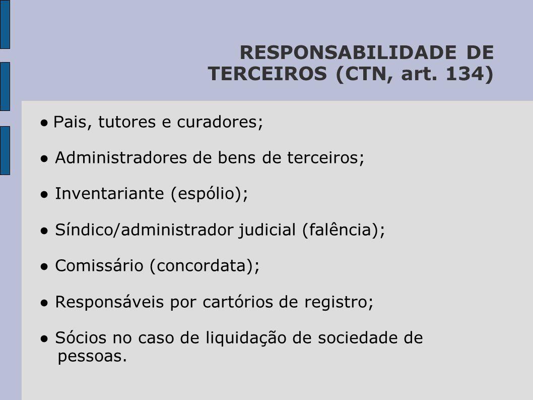 RESPONSABILIDADE DE TERCEIROS (CTN, art. 134)