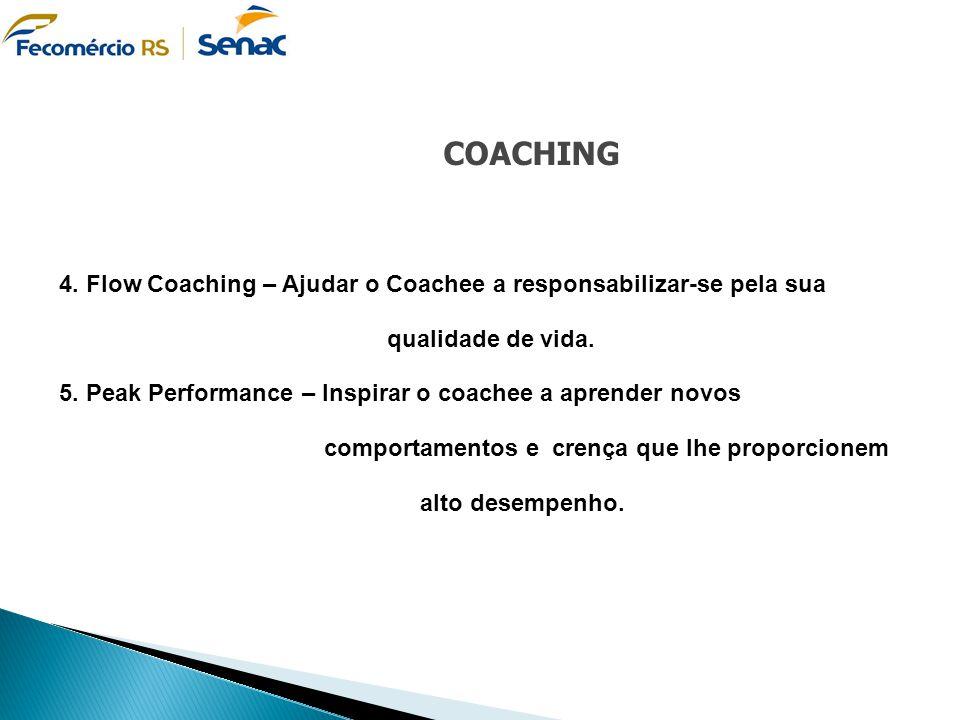 COACHING 4. Flow Coaching – Ajudar o Coachee a responsabilizar-se pela sua qualidade de vida.