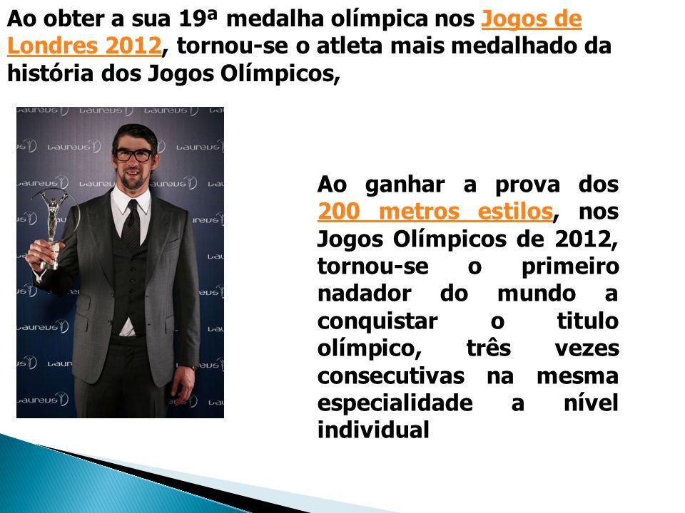 Ao obter a sua 19ª medalha olímpica nos Jogos de Londres 2012, tornou-se o atleta mais medalhado da história dos Jogos Olímpicos,