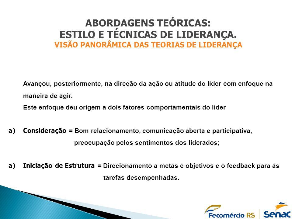 ABORDAGENS TEÓRICAS: ESTILO E TÉCNICAS DE LIDERANÇA.