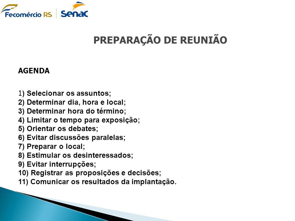 PREPARAÇÃO DE REUNIÃO AGENDA 1) Selecionar os assuntos;