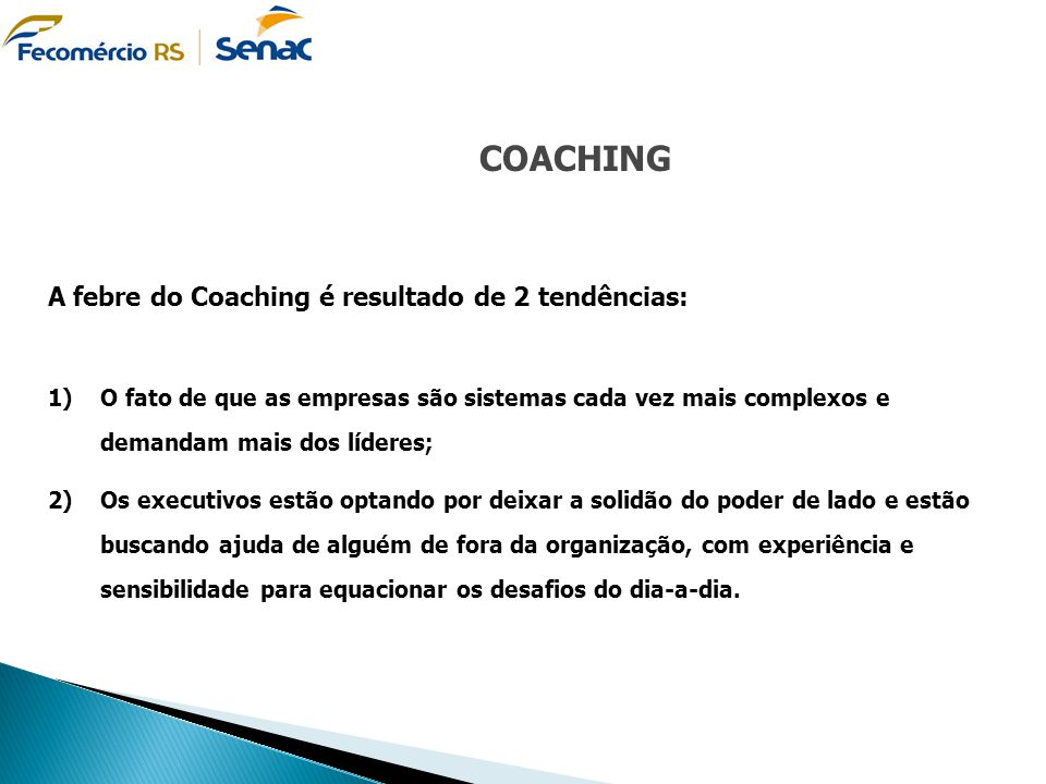 COACHING A febre do Coaching é resultado de 2 tendências: