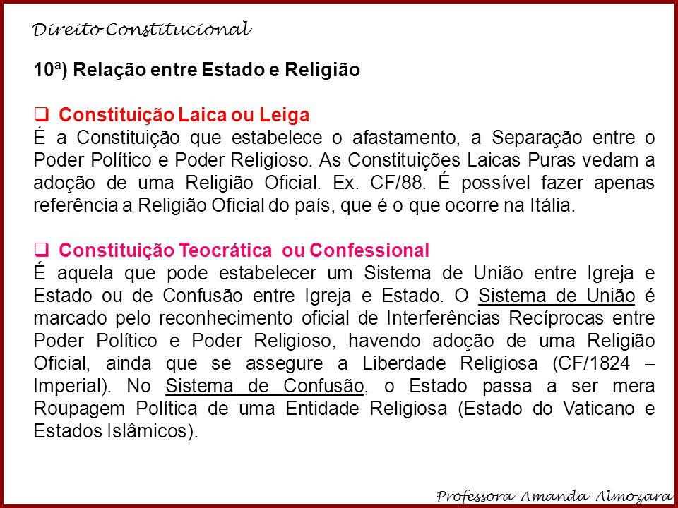 10ª) Relação entre Estado e Religião Constituição Laica ou Leiga