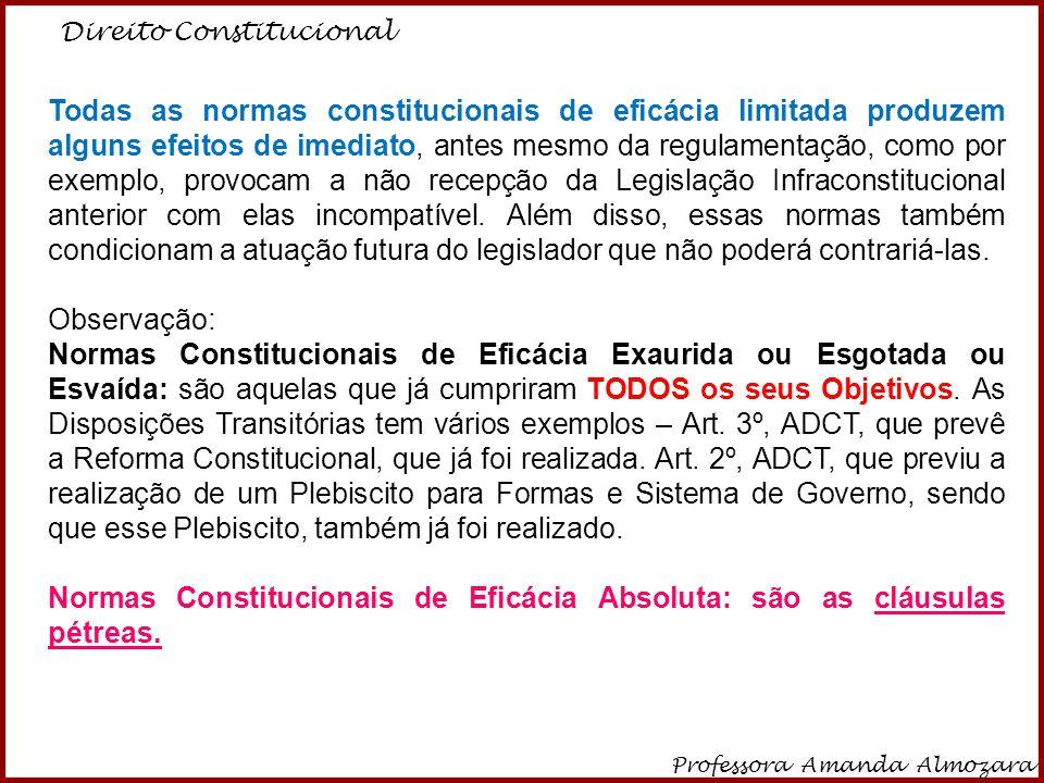 Normas Constitucionais de Eficácia Absoluta: são as cláusulas pétreas.