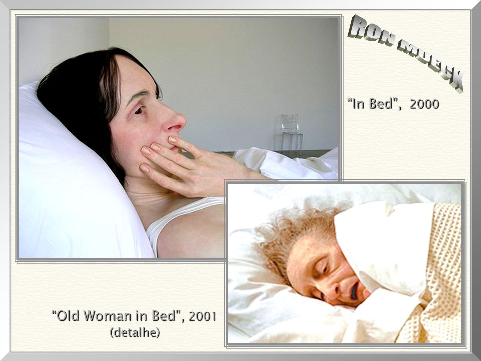 RON MUECK In Bed , 2000 Old Woman in Bed , 2001 (detalhe)