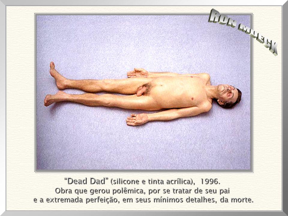 RON MUECK Dead Dad (silicone e tinta acrílica), 1996.
