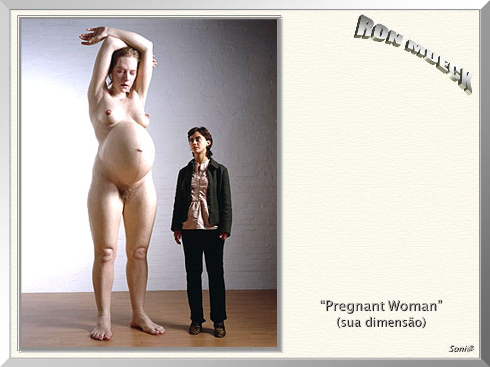 RON MUECK Pregnant Woman (sua dimensão) Soni@