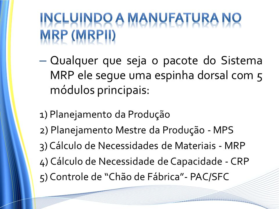 Incluindo a manufatura no MRP (MRPII)