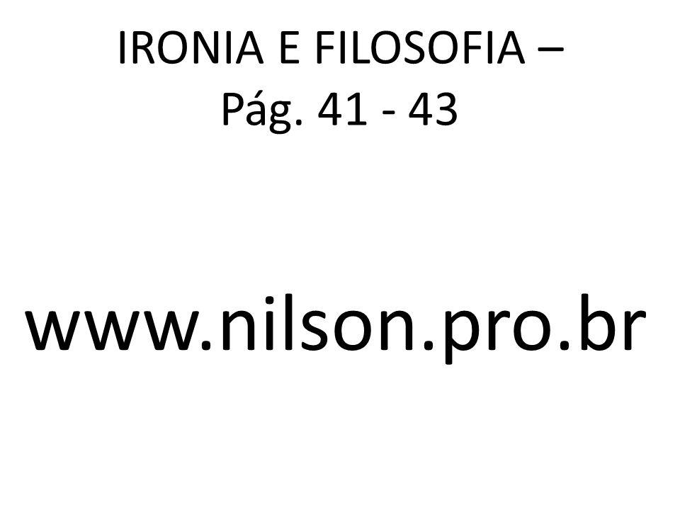 IRONIA E FILOSOFIA – Pág. 41 - 43