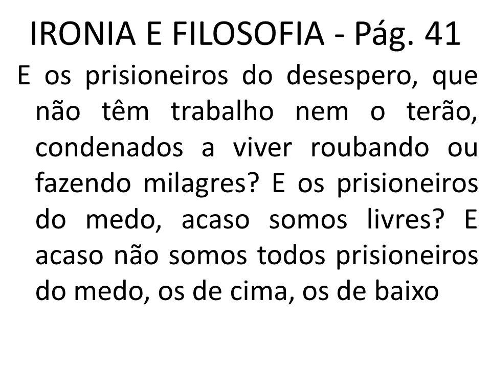 IRONIA E FILOSOFIA - Pág. 41