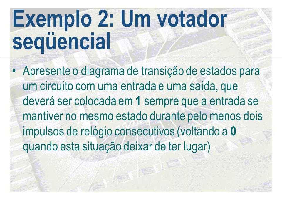 Exemplo 2: Um votador seqüencial