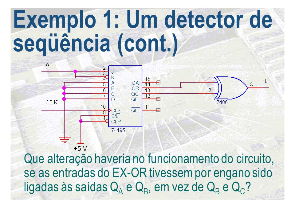 Exemplo 1: Um detector de seqüência (cont.)