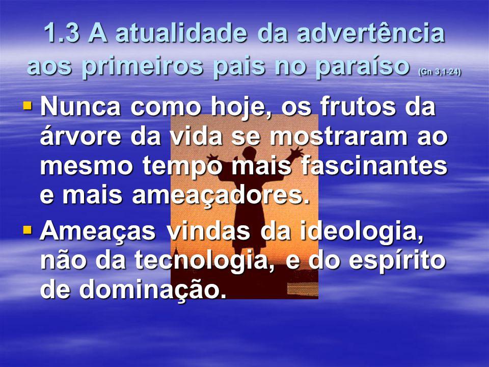 1.3 A atualidade da advertência aos primeiros pais no paraíso (Gn 3,1-24)