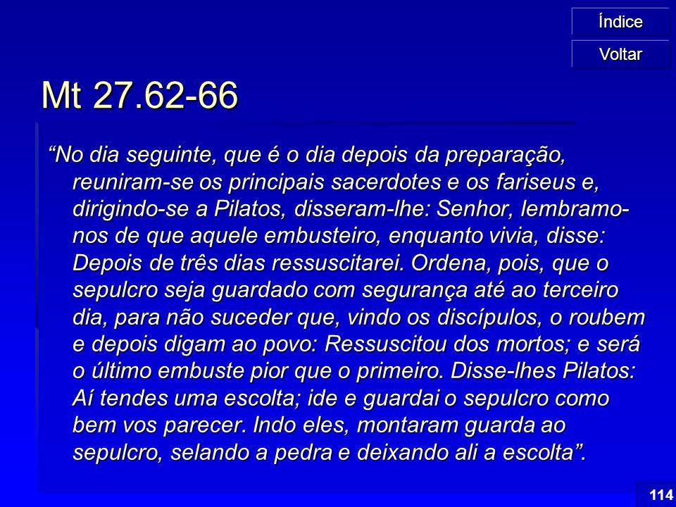 Voltar Mt 27.62-66.
