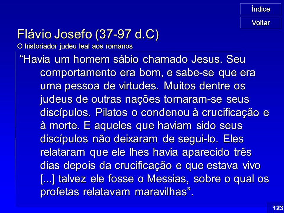 Flávio Josefo (37-97 d.C) O historiador judeu leal aos romanos