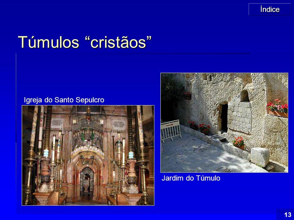 Túmulos cristãos Igreja do Santo Sepulcro Jardim do Túmulo