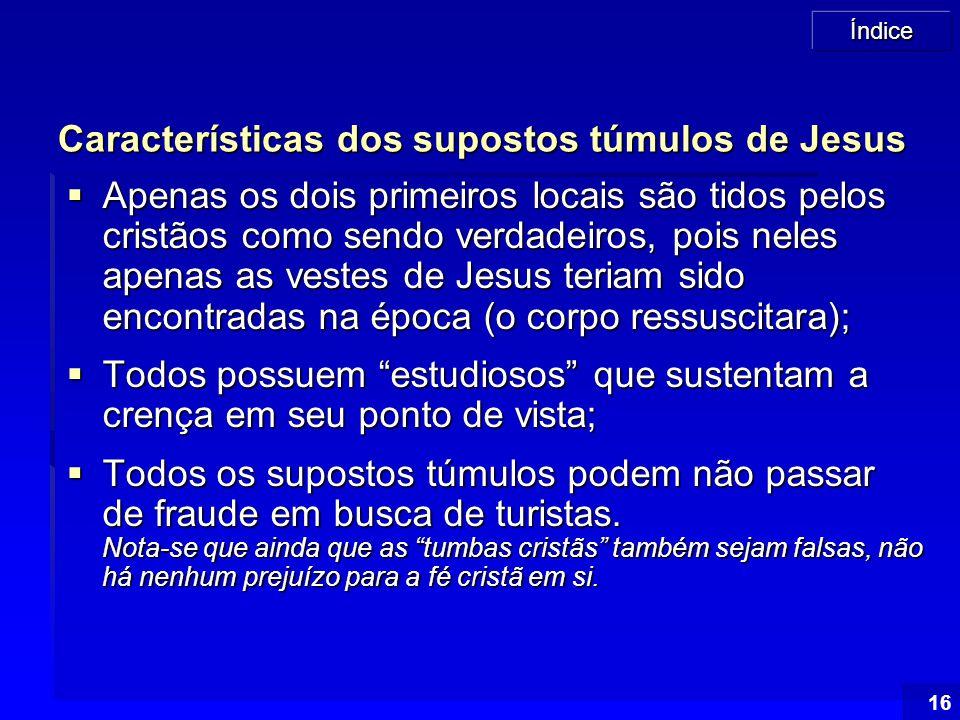 Características dos supostos túmulos de Jesus