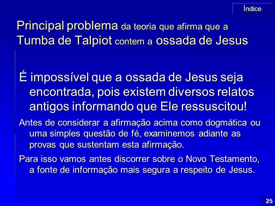 Principal problema da teoria que afirma que a Tumba de Talpiot contem a ossada de Jesus