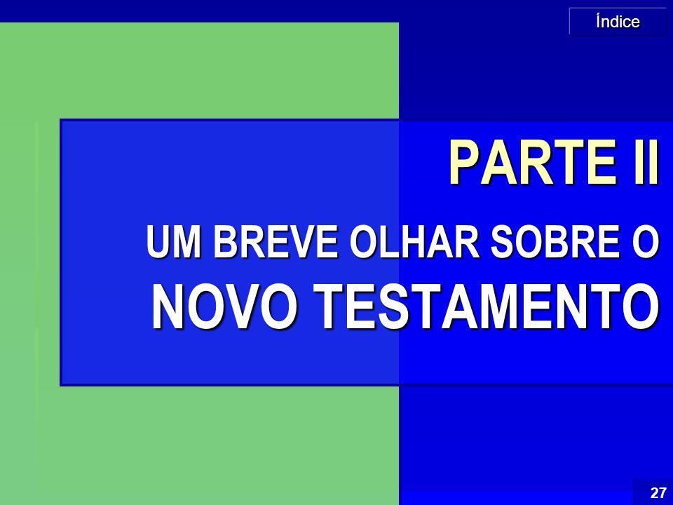 PARTE II UM BREVE OLHAR SOBRE O NOVO TESTAMENTO