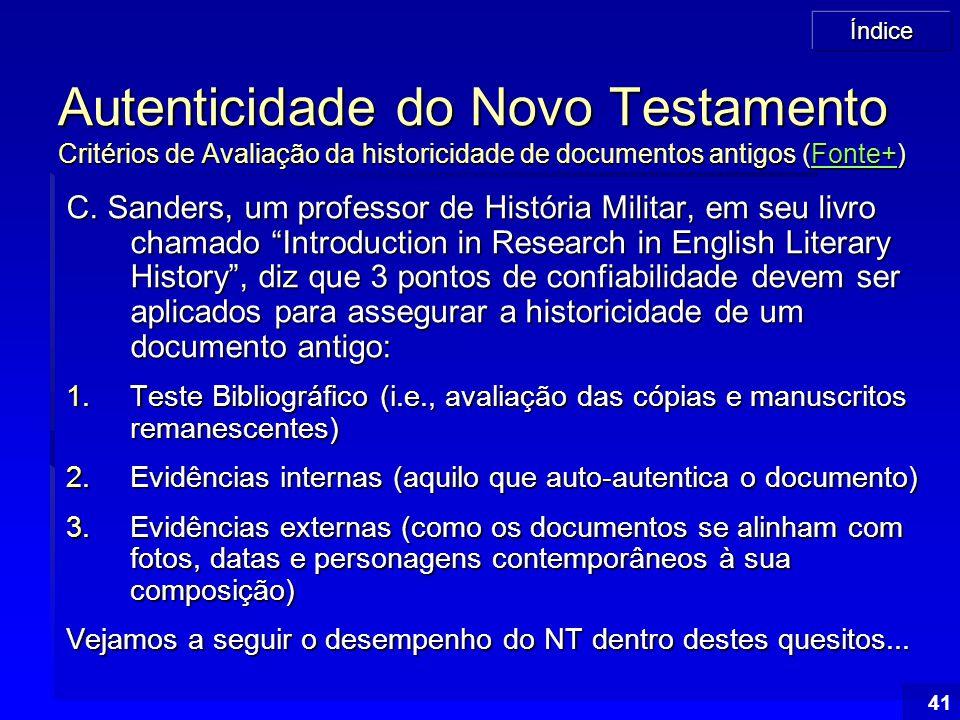 Autenticidade do Novo Testamento Critérios de Avaliação da historicidade de documentos antigos (Fonte+)