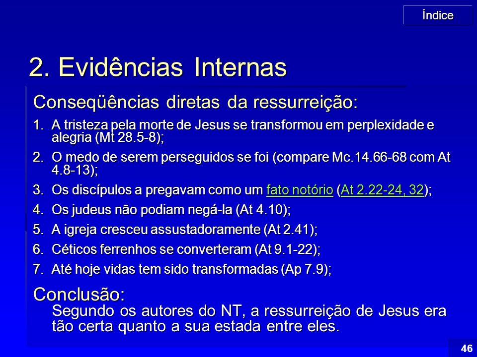 2. Evidências Internas Conseqüências diretas da ressurreição: