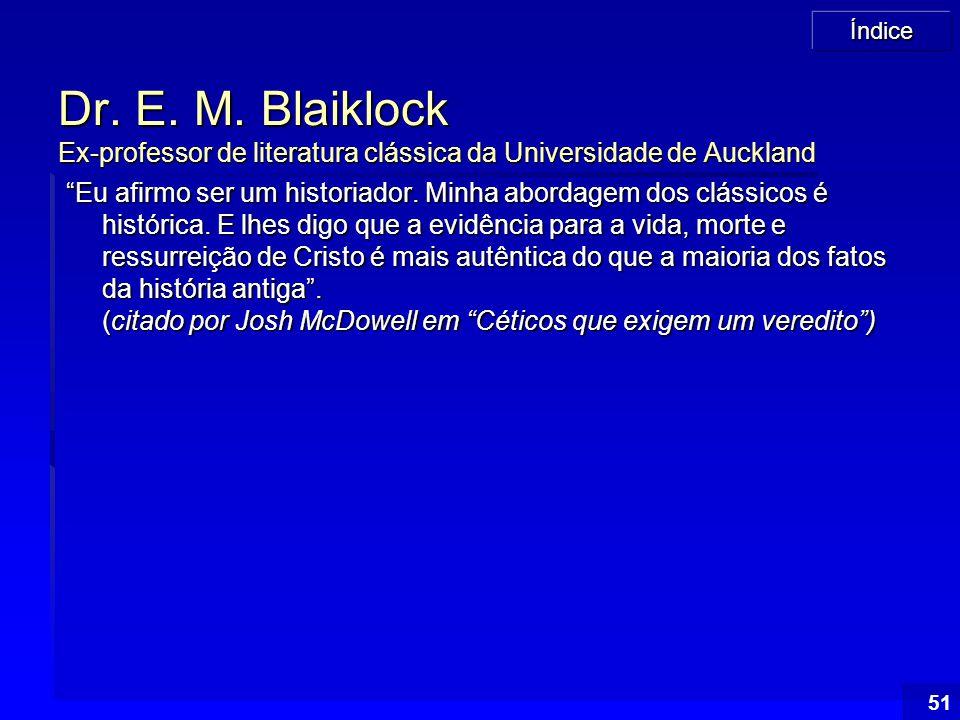 Dr. E. M. Blaiklock Ex-professor de literatura clássica da Universidade de Auckland
