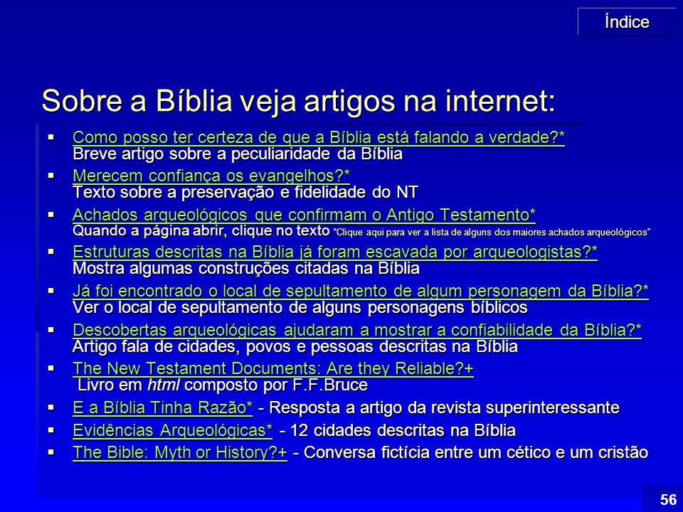 Sobre a Bíblia veja artigos na internet:
