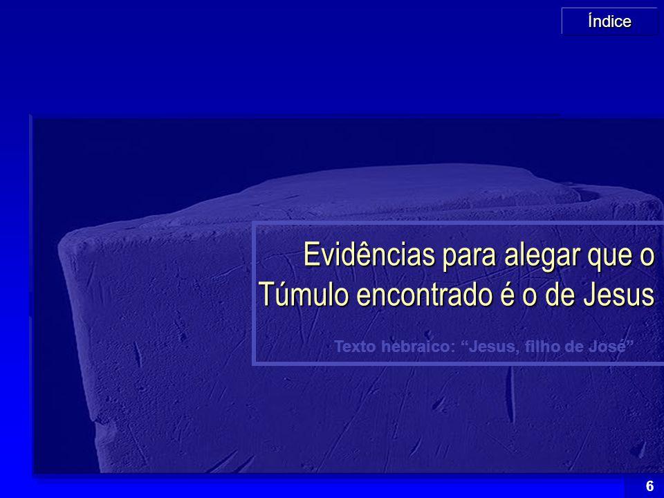 Evidências para alegar que o Túmulo encontrado é o de Jesus