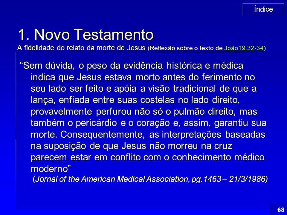 1. Novo Testamento A fidelidade do relato da morte de Jesus (Reflexão sobre o texto de João19.32-34)