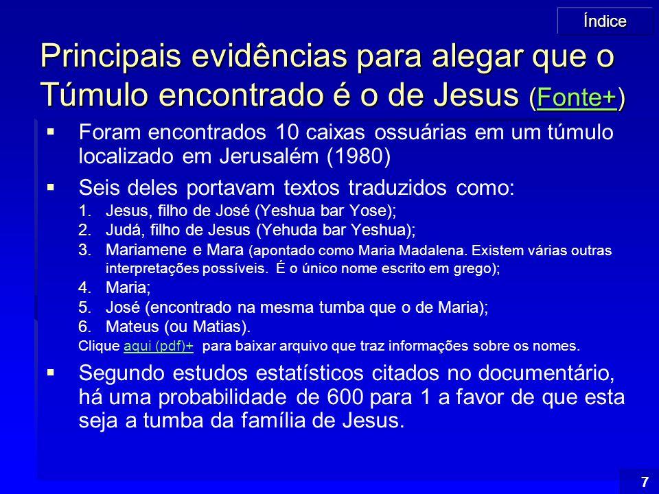 Principais evidências para alegar que o Túmulo encontrado é o de Jesus (Fonte+)