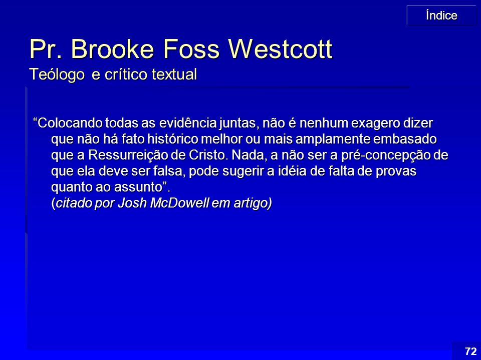 Pr. Brooke Foss Westcott Teólogo e crítico textual