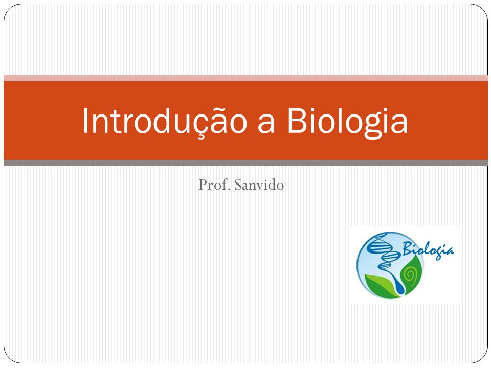 Introdução a Biologia Prof. Sanvido