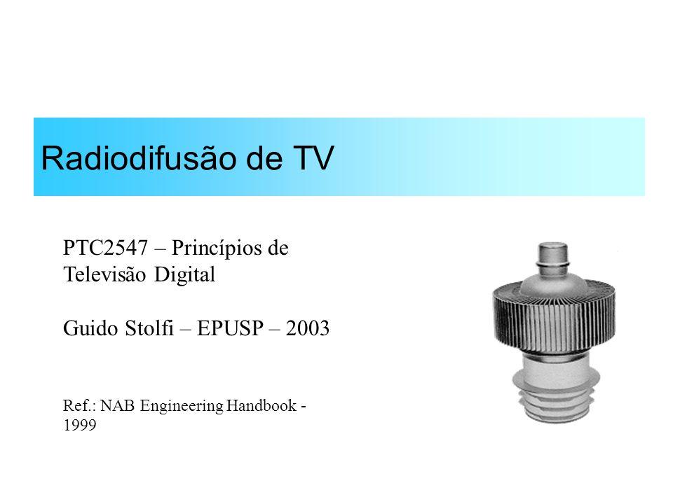 Radiodifusão de TV PTC2547 – Princípios de Televisão Digital