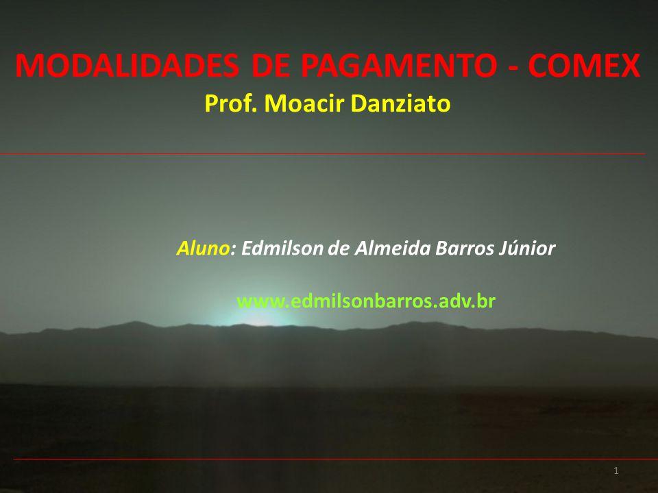 MODALIDADES DE PAGAMENTO - COMEX Prof. Moacir Danziato