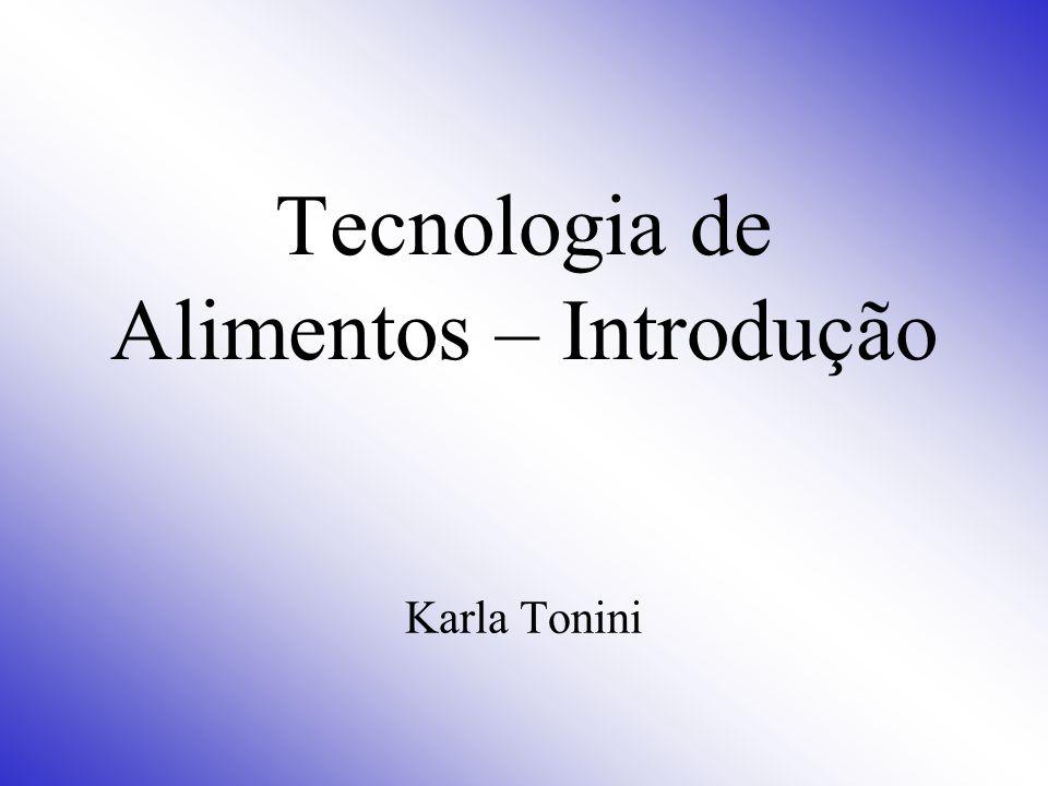 Tecnologia de Alimentos – Introdução