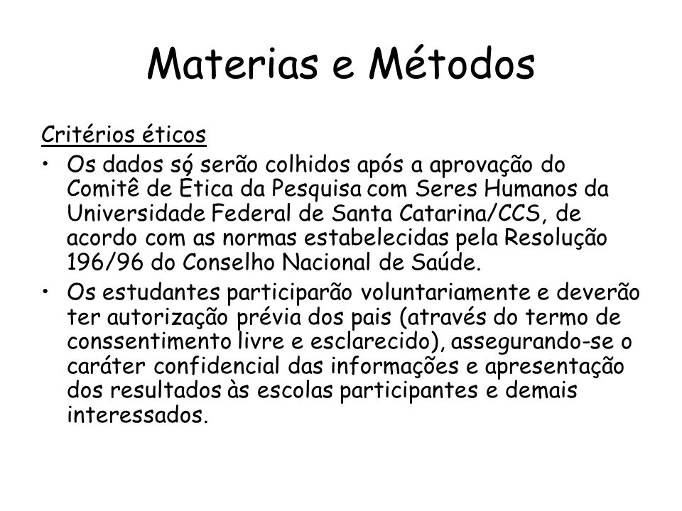 Materias e Métodos Critérios éticos