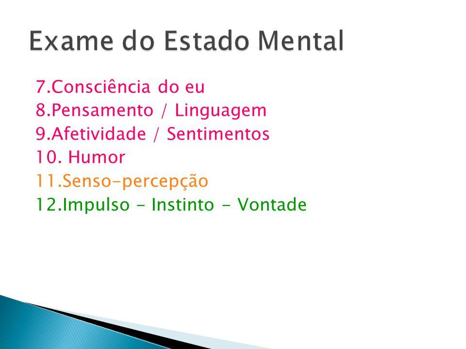 Exame do Estado Mental 7.Consciência do eu 8.Pensamento / Linguagem