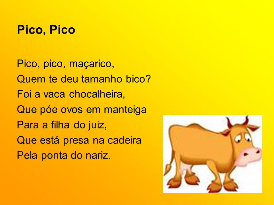 Pico, Pico Pico, pico, maçarico, Quem te deu tamanho bico