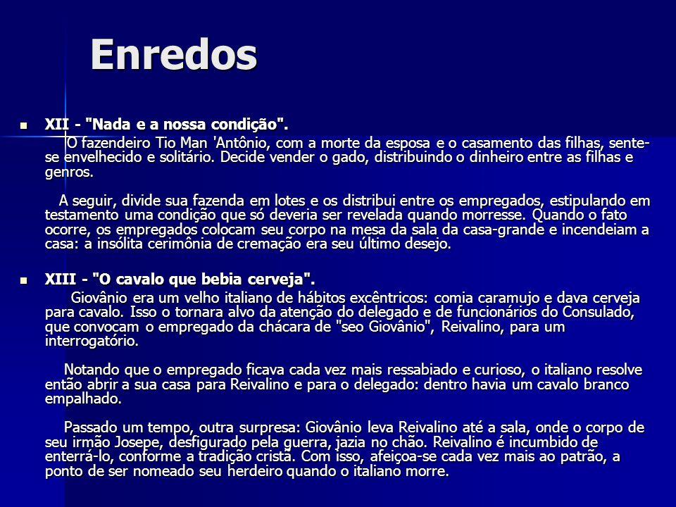 Enredos XII - Nada e a nossa condição .