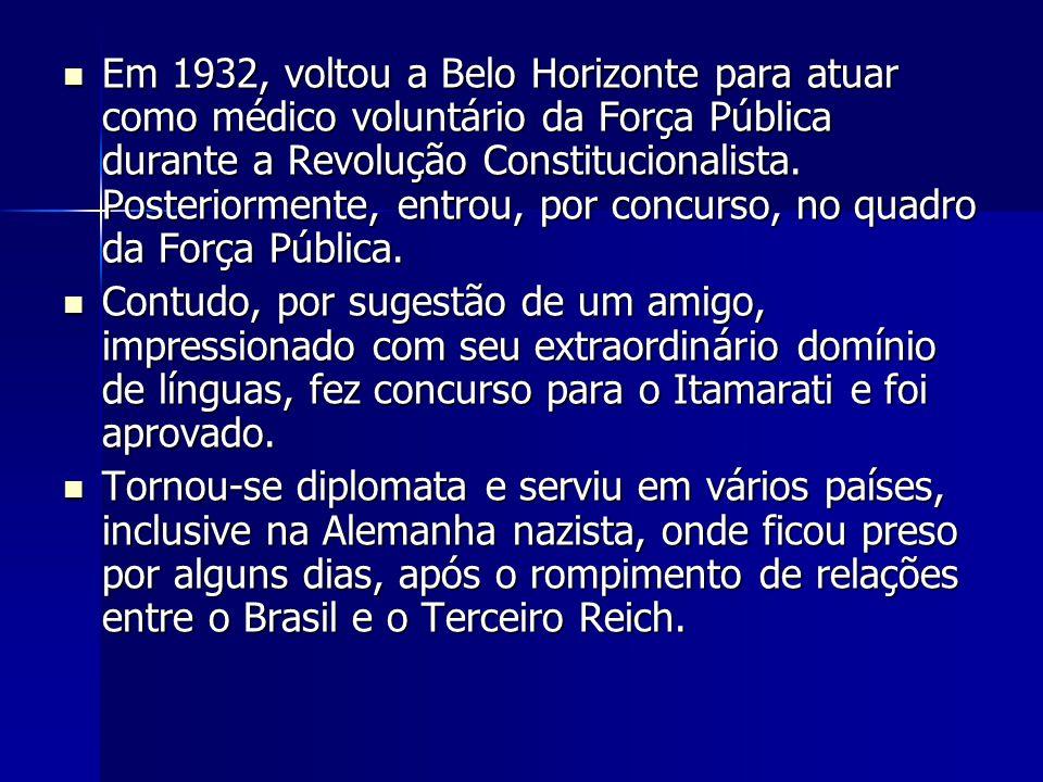 Em 1932, voltou a Belo Horizonte para atuar como médico voluntário da Força Pública durante a Revolução Constitucionalista. Posteriormente, entrou, por concurso, no quadro da Força Pública.