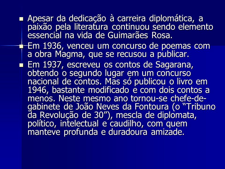 Apesar da dedicação à carreira diplomática, a paixão pela literatura continuou sendo elemento essencial na vida de Guimarães Rosa.