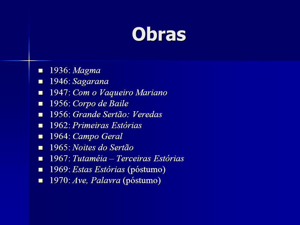 Obras 1936: Magma 1946: Sagarana 1947: Com o Vaqueiro Mariano