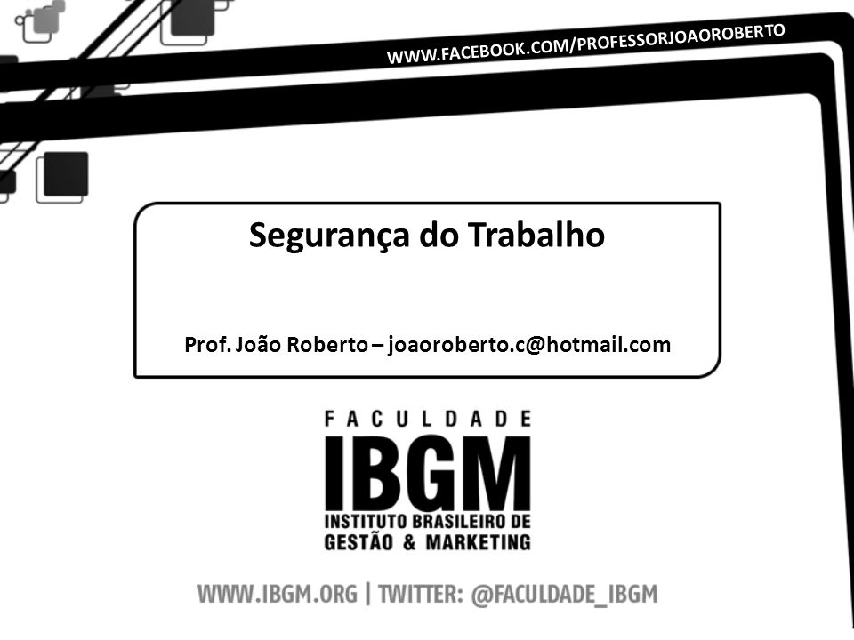 Prof. João Roberto – joaoroberto.c@hotmail.com