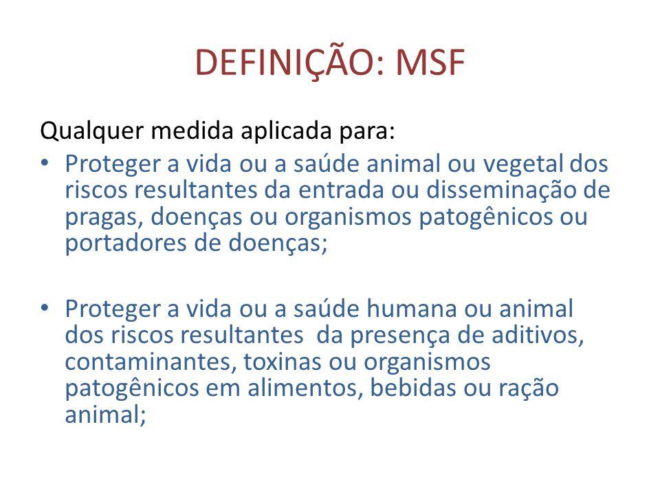 DEFINIÇÃO: MSF Qualquer medida aplicada para: