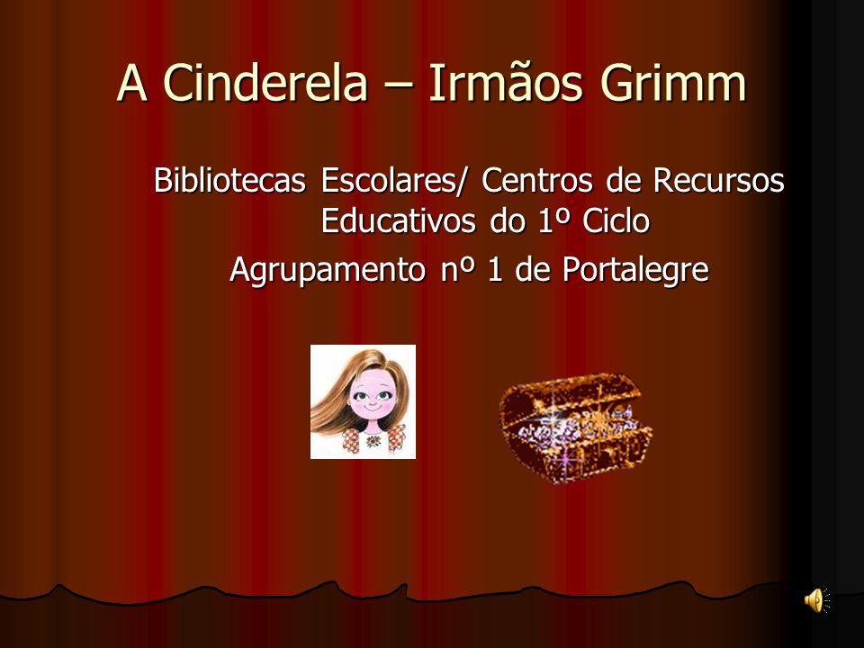 A Cinderela – Irmãos Grimm