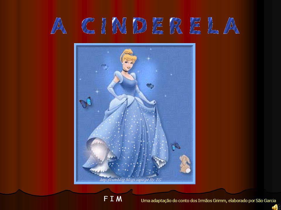 F I M Uma adaptação do conto dos Irmãos Grimm, elaborado por São Garcia