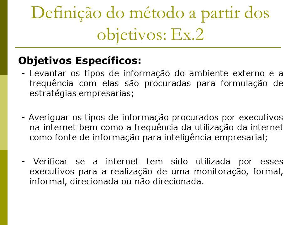 Definição do método a partir dos objetivos: Ex.2