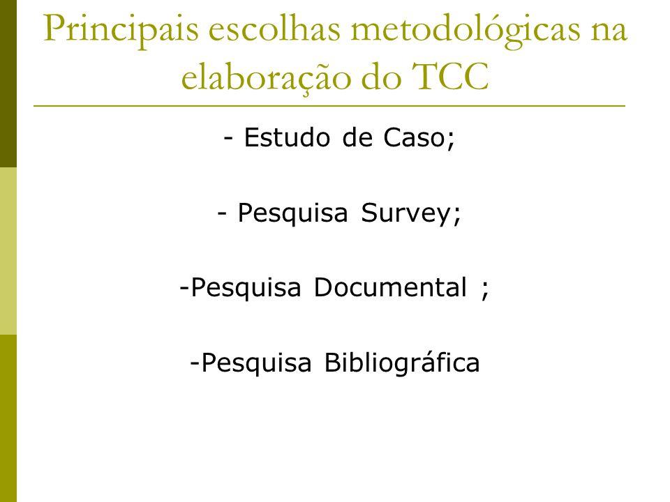 Principais escolhas metodológicas na elaboração do TCC