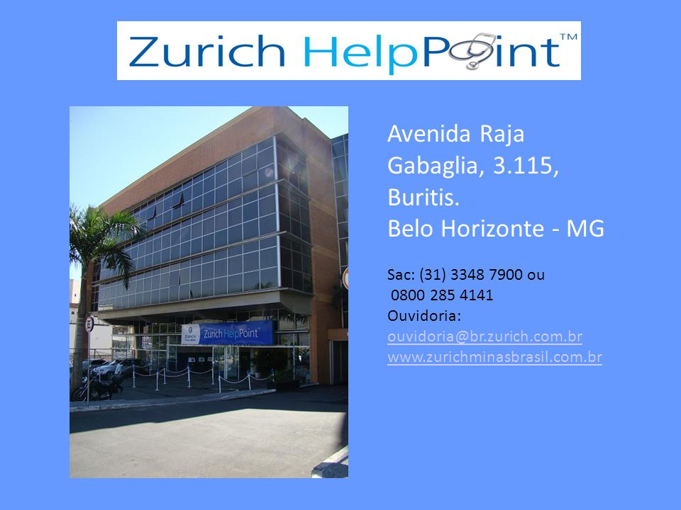 Avenida Raja Gabaglia, 3.115, Buritis.