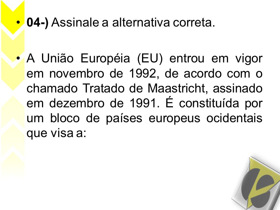 04-) Assinale a alternativa correta.